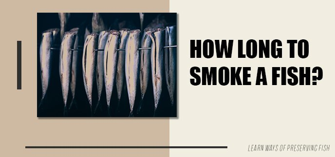 How Long Should I Smoke Fish For?
